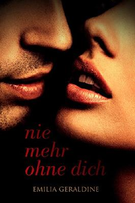 Nie mehr ohne dich: Erotischer Liebesroman