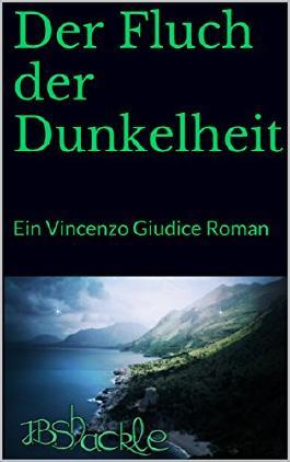 Der Fluch der Dunkelheit: Ein Vincenzo Giudice Roman (Die Umarmung der Nacht 1)