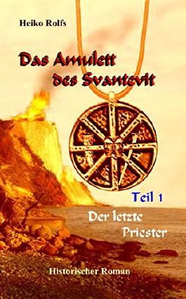 Das Amulett des Svantevit - Teil 1: Der letzte Priester