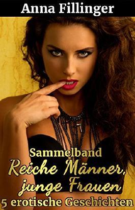 Sammelband Reiche Männer, junge Frauen: 5 erotische Geschichten