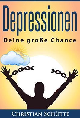 Depressionen: Deine große Chance
