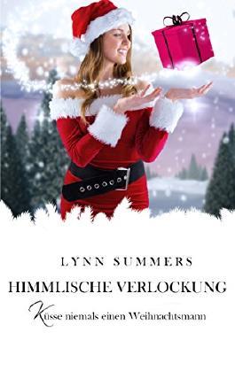 Himmlische Verlockung (Küsse niemals einen Weihnachtsmann)