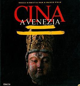 Dalla dinastia Han a Marco Polo. Cina a Venezia.