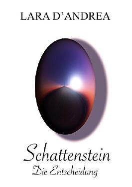 Schattenstein: Die Entscheidung