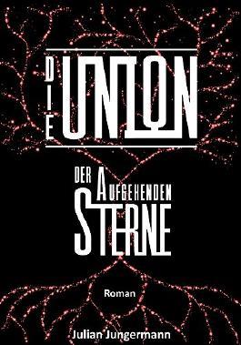 Die Union der aufgehenden Sterne (Union-Trilogie 3)
