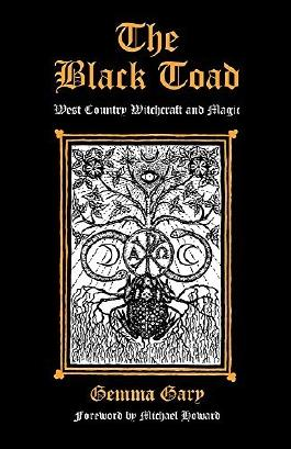 The Black Toad: West Country Witchcraft and Magic by Gemma Gary (2016-10-19)