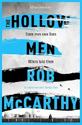 The Hollow Men: Dr Harry Kent Book 1 (Dr Harry Kent thrillers) by Rob McCarthy (2016-08-25)