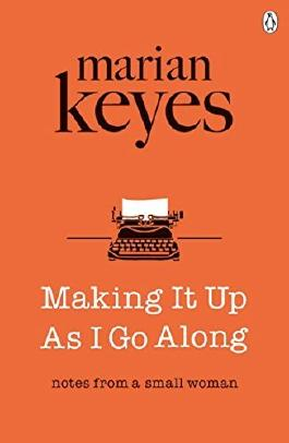 Making It Up As I Go Along by Marian Keyes (2016-10-06)