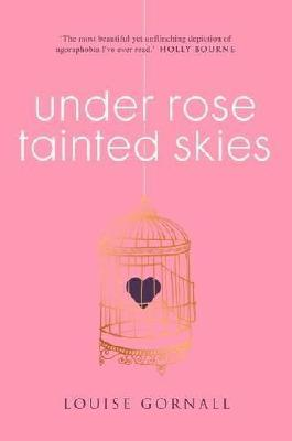 Under Rose-Tainted Skies by Louise Gornall (2016-07-07)