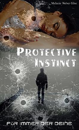 Protective Instinct: Für immer der deine (Short Storys 4)