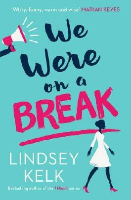 We Were On a Break by Lindsey Kelk (2016-10-06)