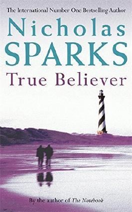 True Believer by Nicholas Sparks (2005-05-19)