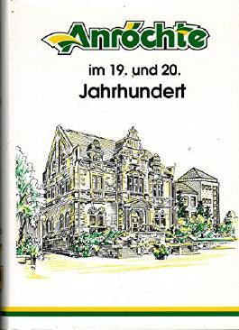 Anröchte im 19. und 20. Jahrhundert / Ortschronik Anröchte, Band II (Widmungsexemplar)