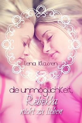 Die Unmöglichkeit, Rebekka nicht zu lieben