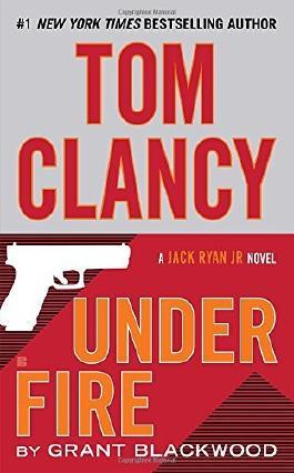 Tom Clancy Under Fire (A Jack Ryan Jr. Novel) by Grant Blackwood (2016-04-05)