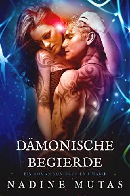 Dämonische Begierde: Ein Roman von Blut und Magie