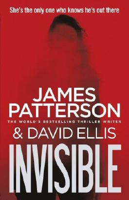 Invisible by James Patterson (2014-07-31)