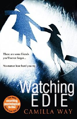 Watching Edie: The most unsettling psychological thriller you'll read this year by Camilla Way (2016-07-28)