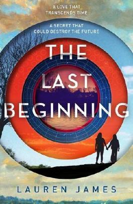 The Last Beginning (The Next Together) by Lauren James (2016-10-06)