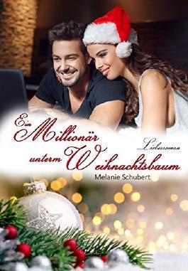 Ein Millionär unterm Weihnachtsbaum: Liebesroman