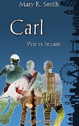 Carl - Wie es begann