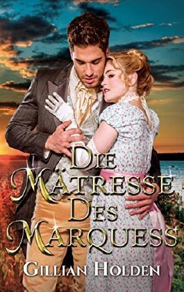 Die Mätresse des Marquess (Erotischer Liebesroman)