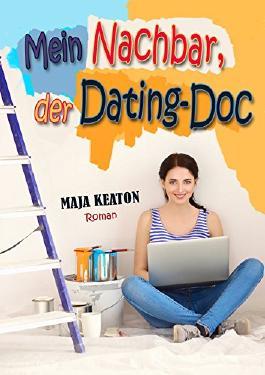 Mein Nachbar, der Dating-Doc: Liebesroman