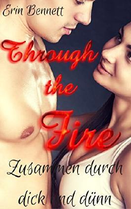 Through the Fire: Zusammen durch dick und dünn