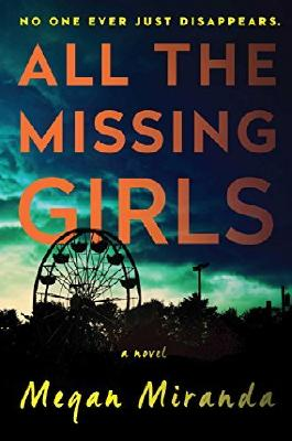All the Missing Girls: A Novel by Ms. Megan Miranda (2016-06-28)