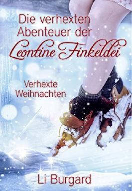 Die verhexten Abenteuer der Leontine Finkeldei: Verhexte Weihnachten