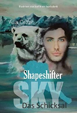 Shapeshifter: Sky - Das Schicksal (German Edition)
