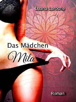 Das Mädchen Mila (Erotischer Liebesroman)