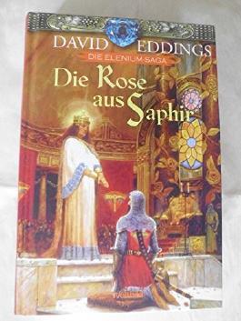 Die Rose aus Saphir [Elenium-Trilogie ; 3. Buch]