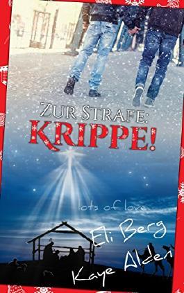 Zur Strafe: Krippe!: Lots of Love