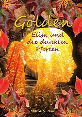 Golden - Elisa und die dunklen Pforten