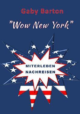 """""""Wow New York"""" Miterleben Nachreisen"""