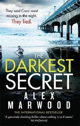 [(Darkest Secret : The Dark, Twisty Suspense Thriller Where Nothing is as it Seems)] [Author: Alex Marwood] published on (June, 2016)