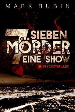 Sieben Mörder Eine Show: Psychothriller