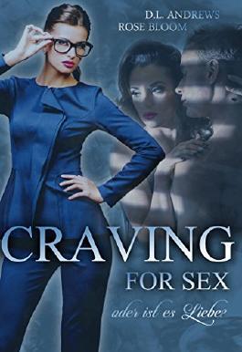 Craving for Sex: oder ist es Liebe?