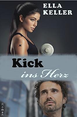 Kick ins Herz: Roman