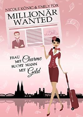 MILLIONÄR WANTED: Frau mit Charme sucht Mann mit Geld