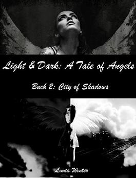 Light & Dark: A Tale of Angels [Buch 2: City of Shadows] (Light and Dark: A Tale of Angels)