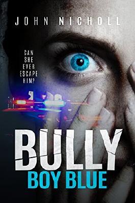 Bully Boy Blue: A dark psychological suspense thriller