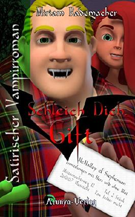 Schleich Dich, Gift! (Edition Mortifera 3)