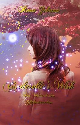 Cinderella's Wish: Der Wunsch der Glühwürmchen
