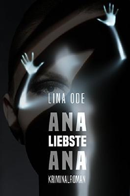 Ana, liebste Ana: Kriminalroman