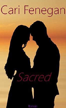 Sacred - Kostbarer als mein Leben