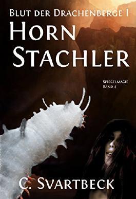 Hornstachler: Blut der Drachenberge 1 (Spiegelmagie 4)
