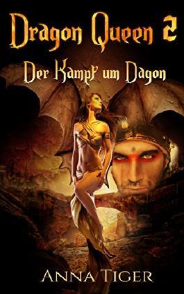 Paranormal Romance: Dragon Queen - Der Kampf um Dagon (Band 2): Drachen Fantasy-Romance (German Edition)