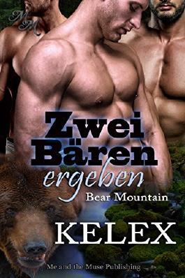Zwei Bären ergeben (Bear Mountain 8)